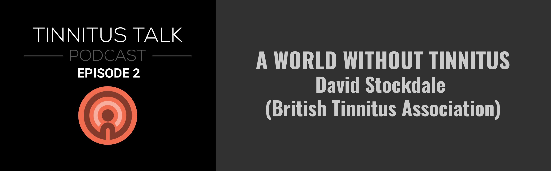 tinnitus-talk-podcast-episode-2-david-stockdale.png